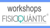 Workshops Fisioquântic